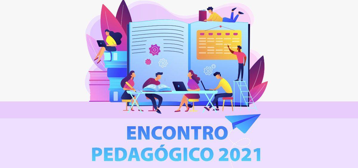 Novos caminhos para aprendizagem no Encontro Pedagógico 2021_2